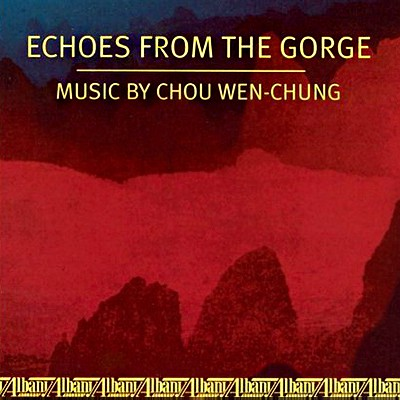 Echoes from the Gorge – Music by Chou Wen-Chung